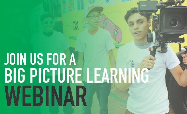 Announcing Big Picture Learning's 2019 Webinar Series Featured Photo