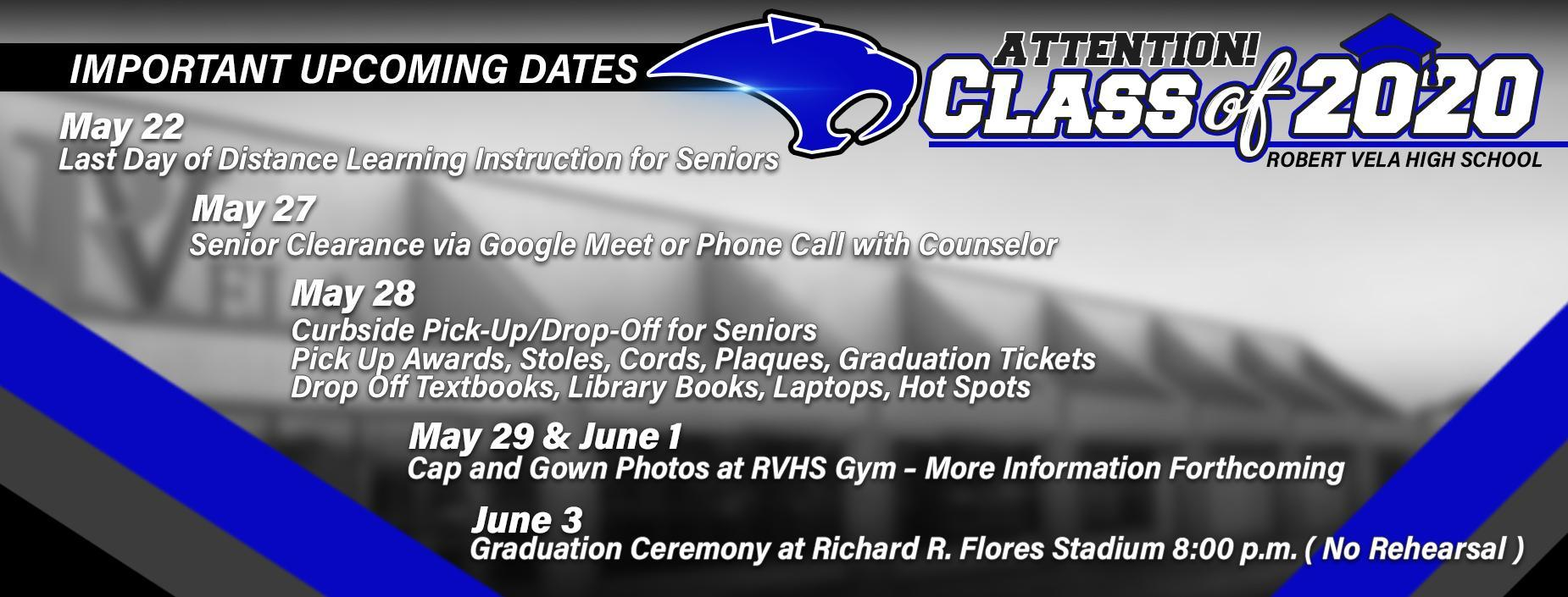 Important Upcoming Dates Class of 2020 Robert Vela High School