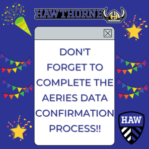 HAW Don't Forget To Complete the Data Confirmation process in Aeries!!.png