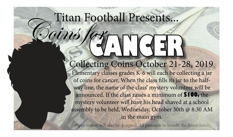 Titan Football Presents Coins for Cancer.  Grades K-6 will be Collecting Coins October 21-28. Featured Photo