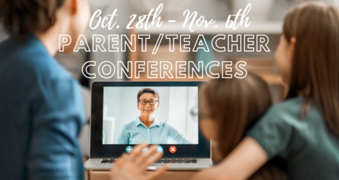 October 28th to November 6th - Parent teacher conference