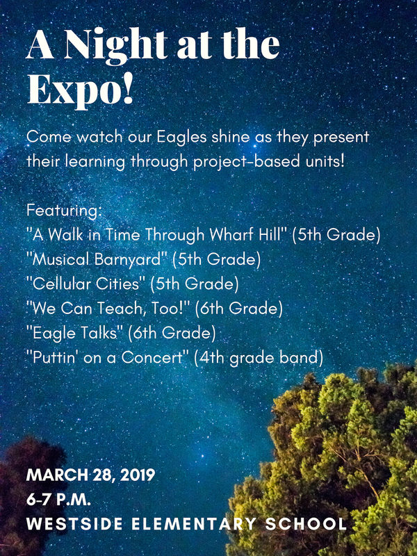 A Night at the Expo! Come watch our Eagles shine as they present their learning through project-based units!  Featuring: