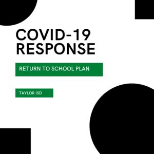 Return to school Taylor ISD Covid 19 response