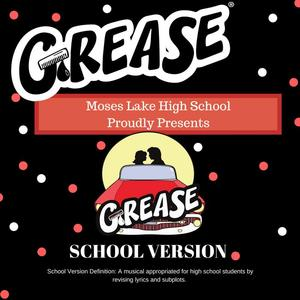 Grease Graphic that says Moses Lake High School proudly presents