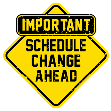 Attention! Schedule Change Ahead
