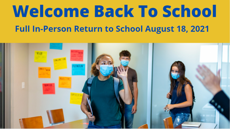 Welcome back to school. Guidance for in-person instruction on August 18, 2021