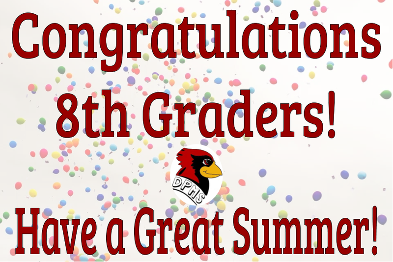 congratulations 8th grade students. have a great summer