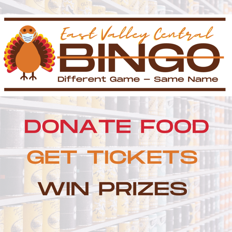 East Valley Central Turkey Bingo - Different Game - Same Name . Donate food. Get tickets. Win Prizes.
