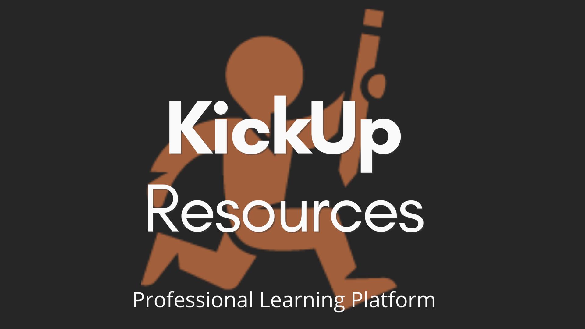 Professional Learning Platform- KickUp Link