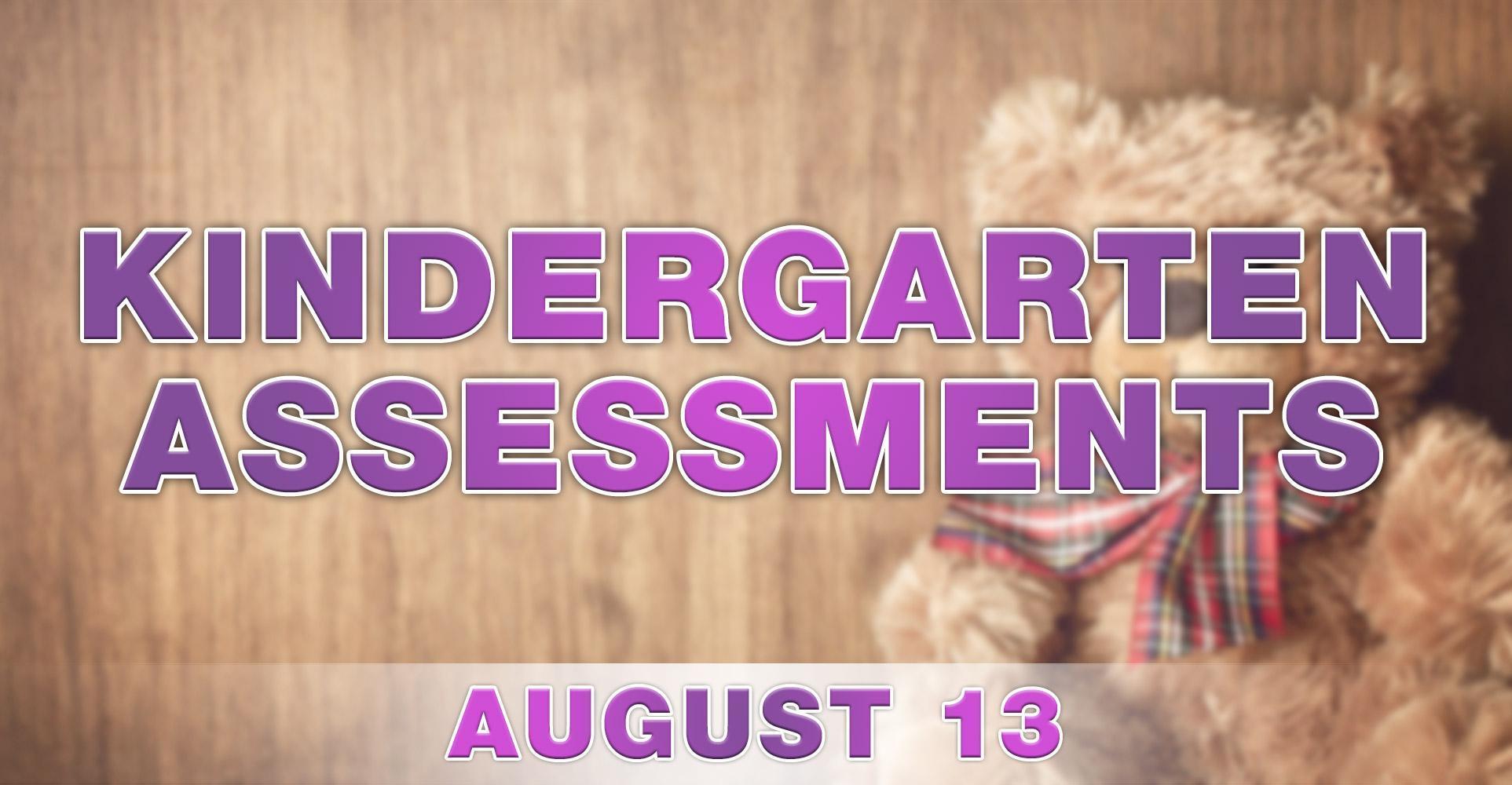 Kindergarten Assessments on August 13