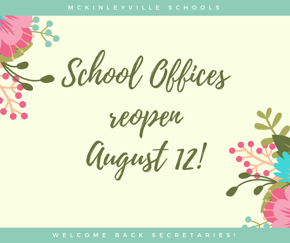 School Offices reopen August 12th!