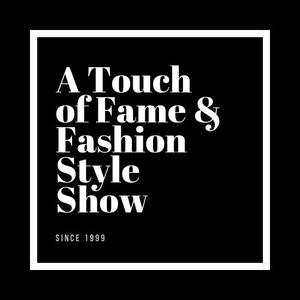 A Touch of Fame & Fashion Style Show.jpg