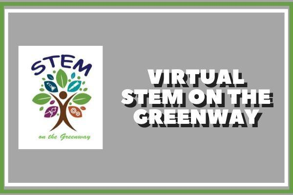 Virtual STEM on the Greenway