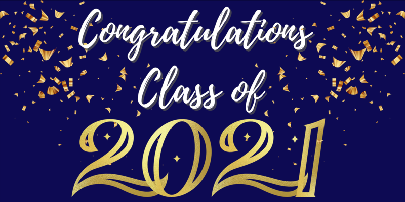 END OF YEAR EVENTS- GRADUATIONS/PROMOTION, CLASS OF 2021 Featured Photo