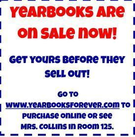 yearbooks are on sale.  see mrs collins to purchase