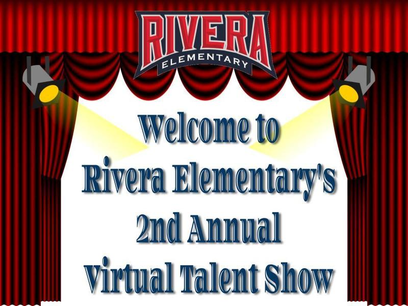 Welcome to Rivera Elementary's Virtual Talent Show
