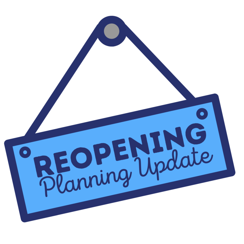 Reopening Planning update