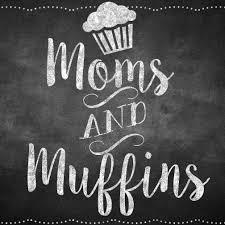 Chalkboard art says Moms and Muffins