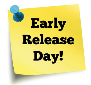 Post it note that says Early Release Day