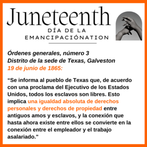 Information in Spanish about Juneteenth. All wording is also in the body of the post.