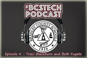 #BCSTech Podcast - Episode #4 - Traci Blackburn and Beth Fugate.