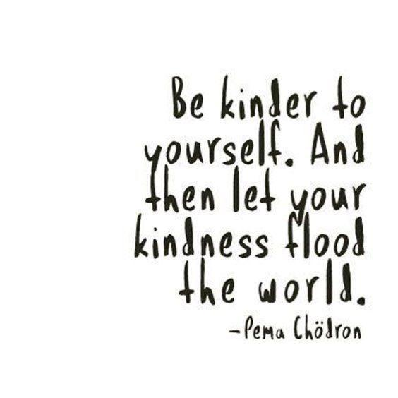 Be kind to yourself and others!