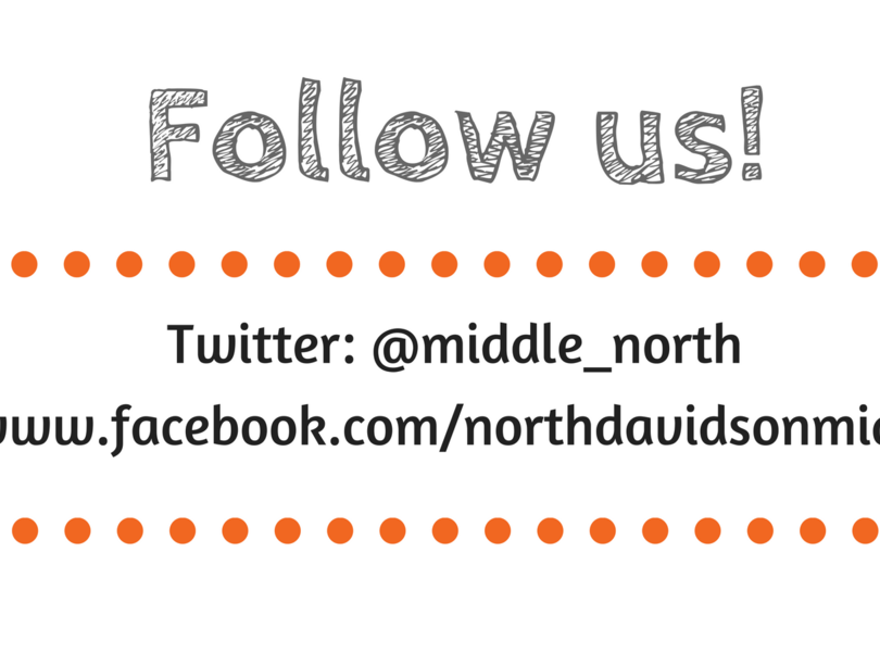 Follow us Twitter @middle_north www.facebook/com/northdavidsonmiddle