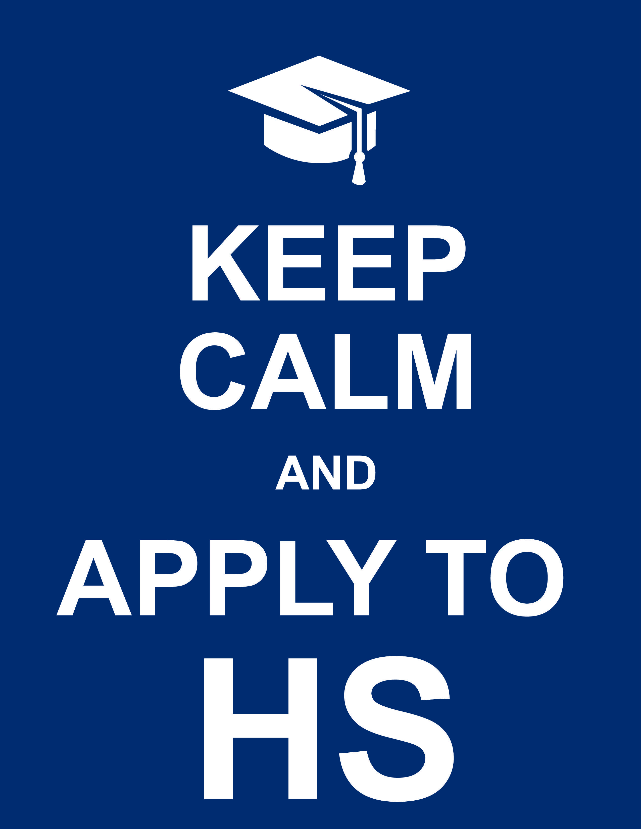 Keep Calm and Apply to High School