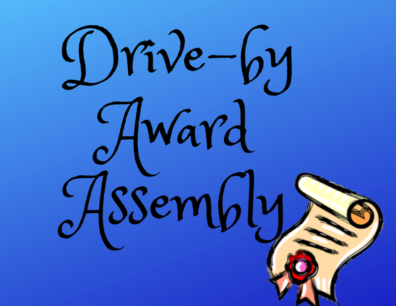 Join Us for Our Drive-by Awards Assembly! Thumbnail Image