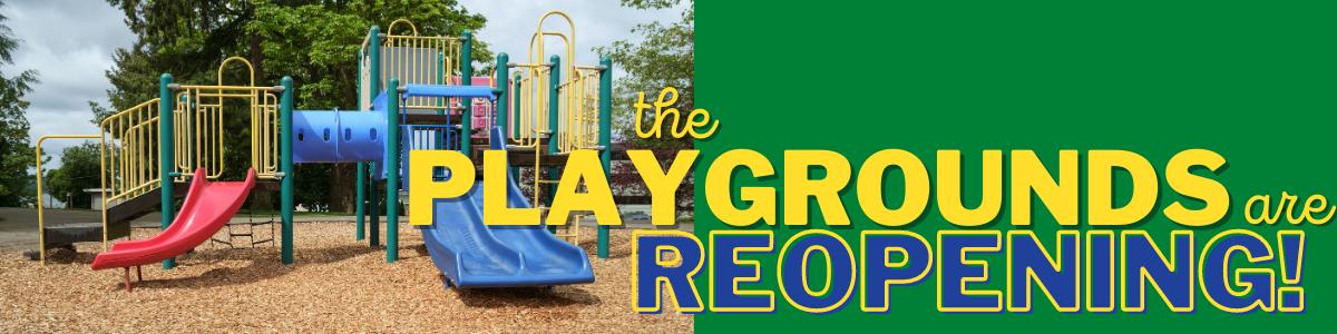 Playground Reopening