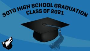 Soto High School Graduation Class of 2021