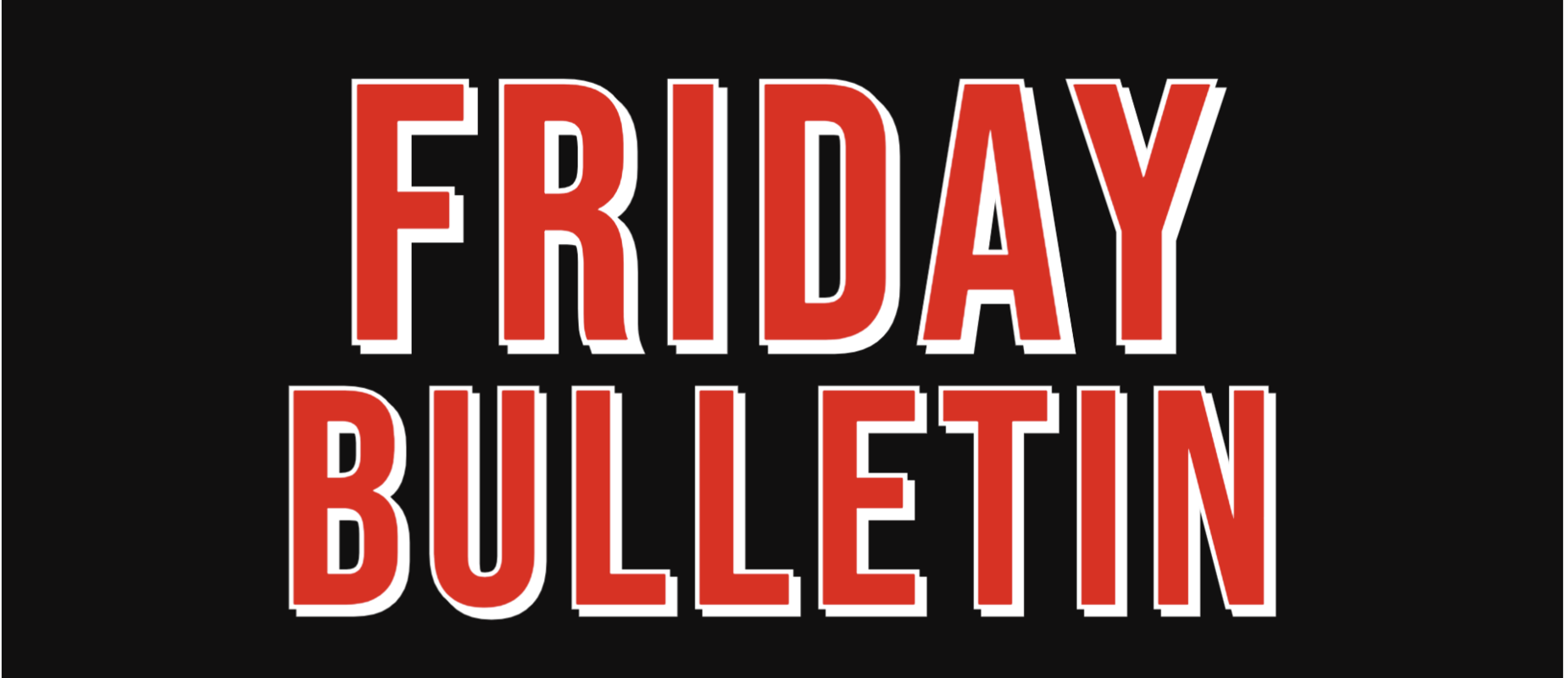 Link to Friday Bulletin Video