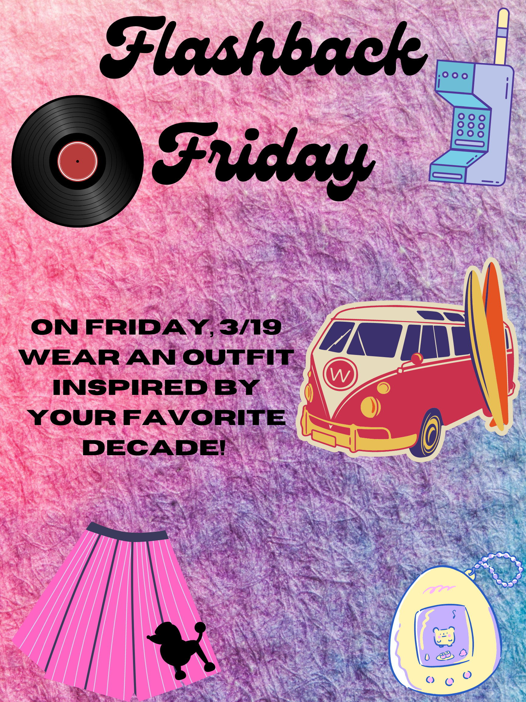 Fri 03/19: Wear an outfit inspired by your favorite decade.