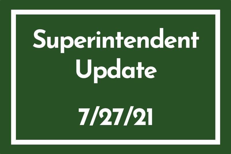 Superintendent Update July, 27, 2021