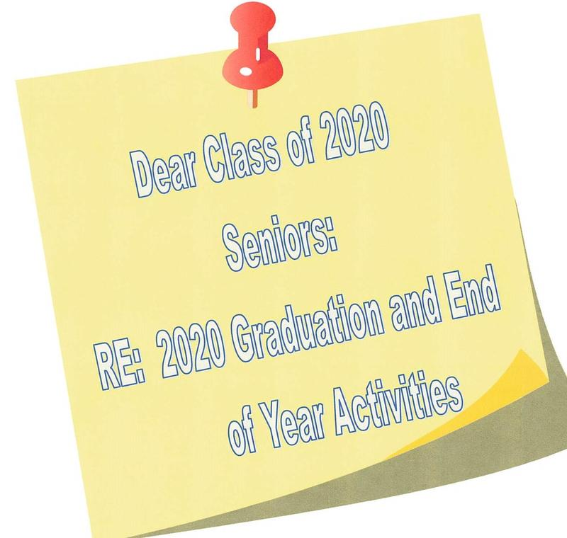 Dear Class of 2020 Seniors:  Regarding Graduation and End of Year Activities Featured Photo