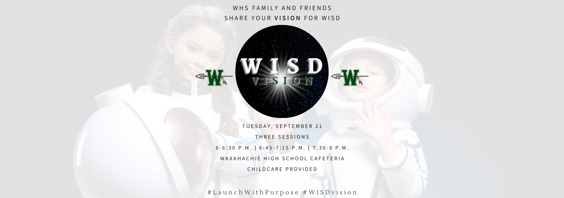 graphic is an invitation to join a WISD visioning session on September 21 at 6, 6:45 or 7:30 in the WHS cafeteria