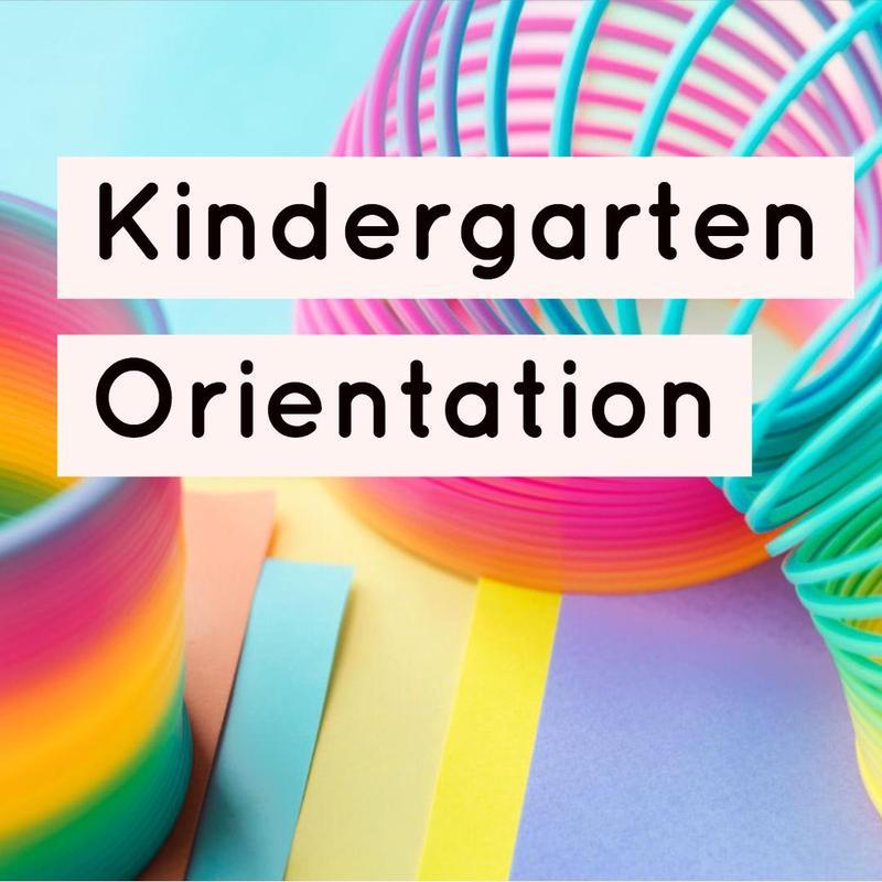 Kindergarten Orientation Day - Tuesday, August 7, 2018 Featured Photo