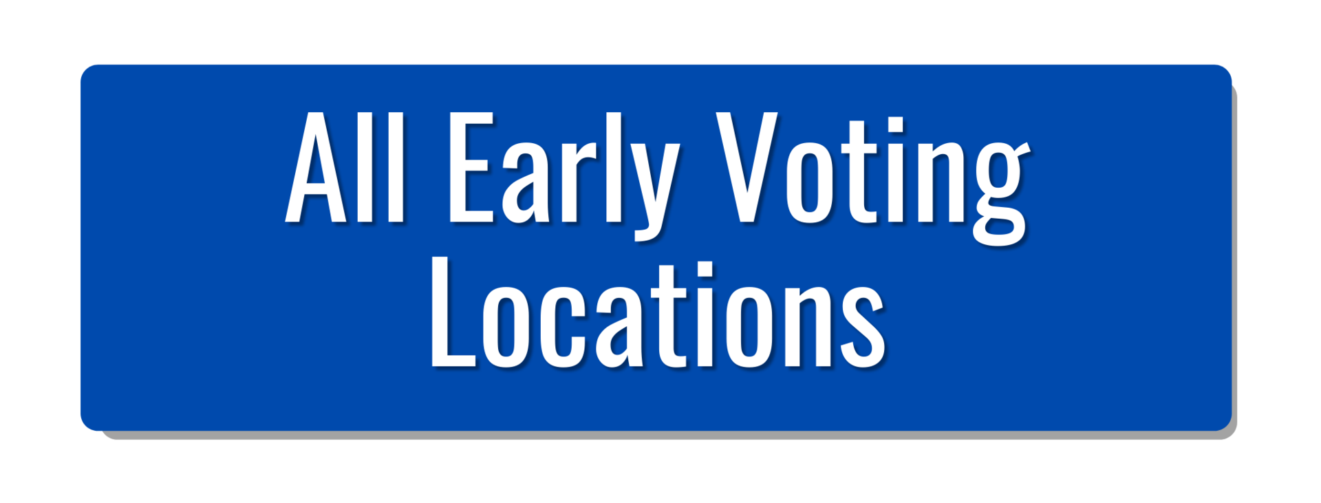 click for all early voting locations
