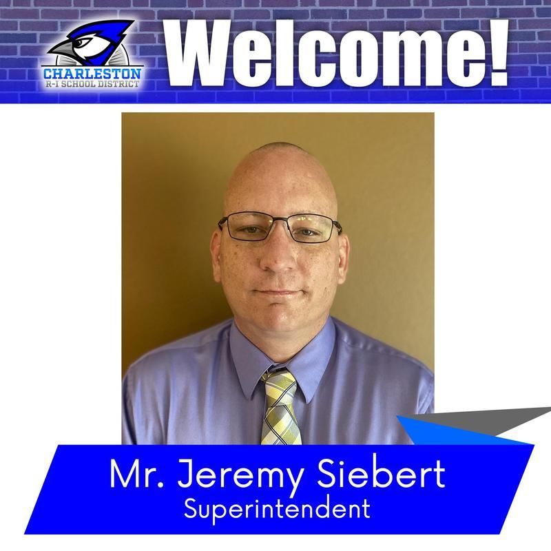 Mr. Jeremy Siebert, Superintendent