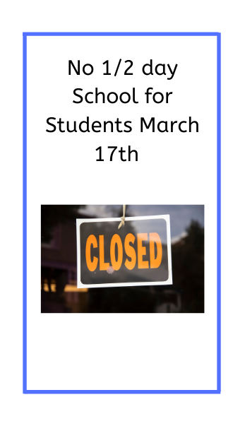 no 1/2 day for students on march 17