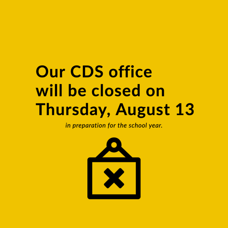 CDS Office closed