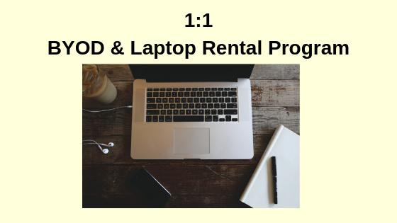 1:1 BYOD & Laptop Rental Program