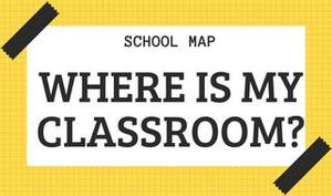 Where is my classroom?