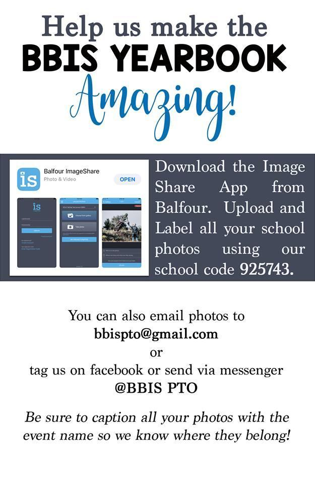 Download the Image Share App from Balfour. Upload and Label all your photos using cod 925743. You can also email photos to bbispto@gmail.com or tag us on facebook or send via messenger @BBIS PTO. Be sure to caption all your photos with the event name so we know where they belong.