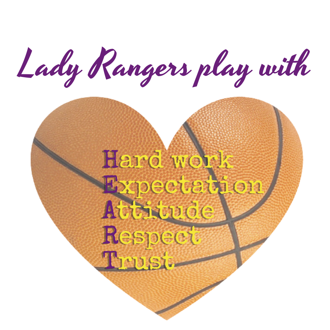 Picture of a basketball in the shape of a heart with the words Lady Rangers play with HEART.