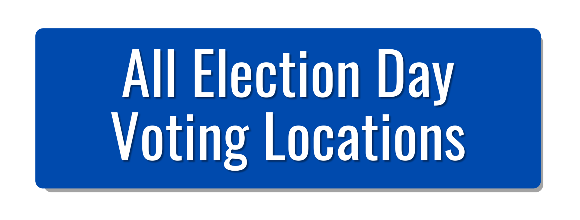click for all election day locations