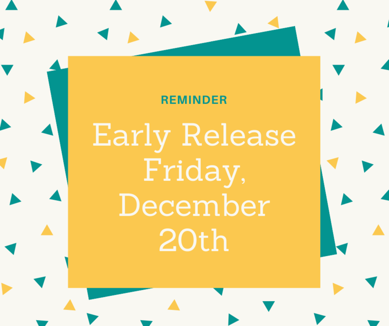 Reminder: Early Release Dec. 20th, 2019 Featured Photo
