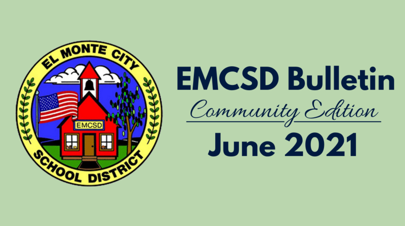 Graphic that reads: El Monte City School District Logo - EMCSD Bulletin Community Edition, June 2021