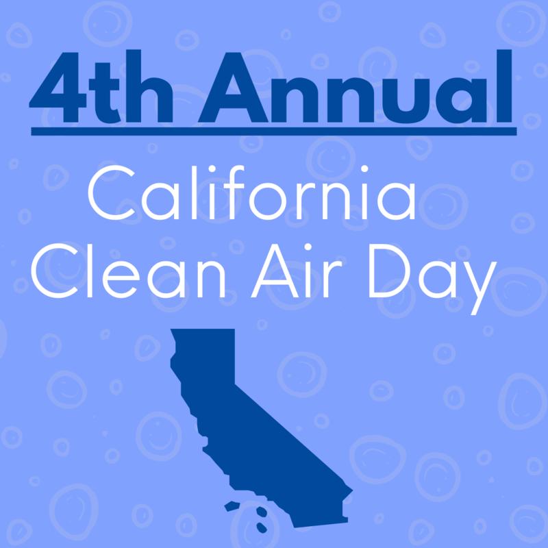 Graphic that reads: $th Annual California Clean Air Day