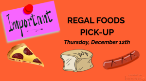 Regal Foods Pick-Up.......ONE DAY ONLY